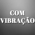c/ Vibração