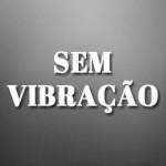 s/ Vibração